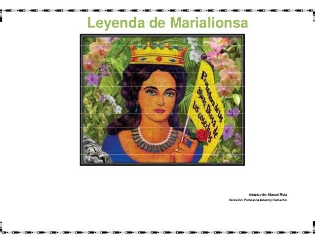 Adaptación: Manuel RuizRevisión: Profesora Arianny CamachoLeyenda de Marialionsa