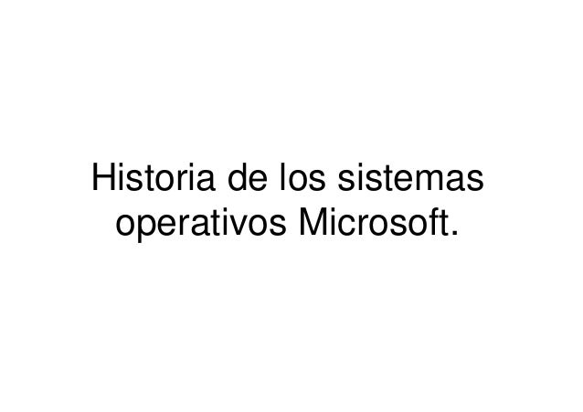Historia de los sistemas operativos Microsoft.