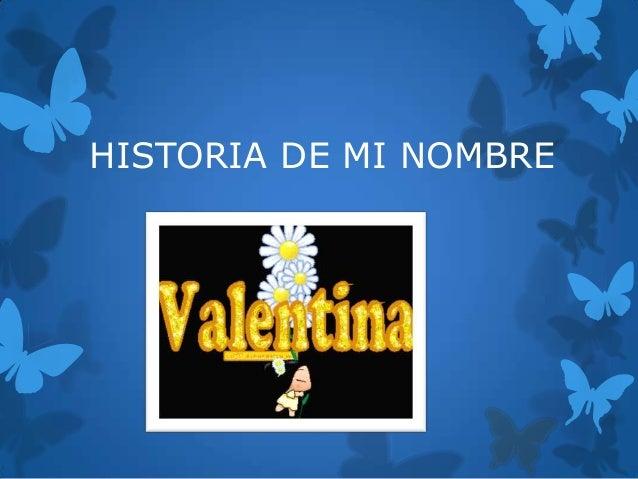 HISTORIA DE MI NOMBRE