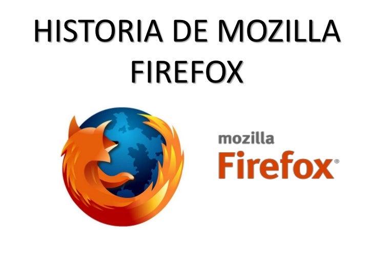 HISTORIA DE MOZILLA      FIREFOX