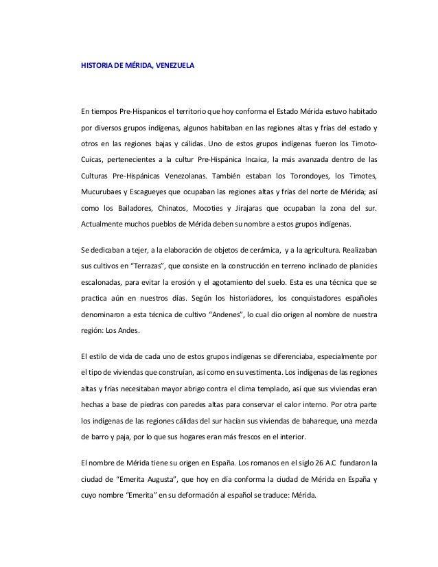 HISTORIA DE MÉRIDA, VENEZUELAEn tiempos Pre-Hispanicos el territorio que hoy conforma el Estado Mérida estuvo habitadopor ...