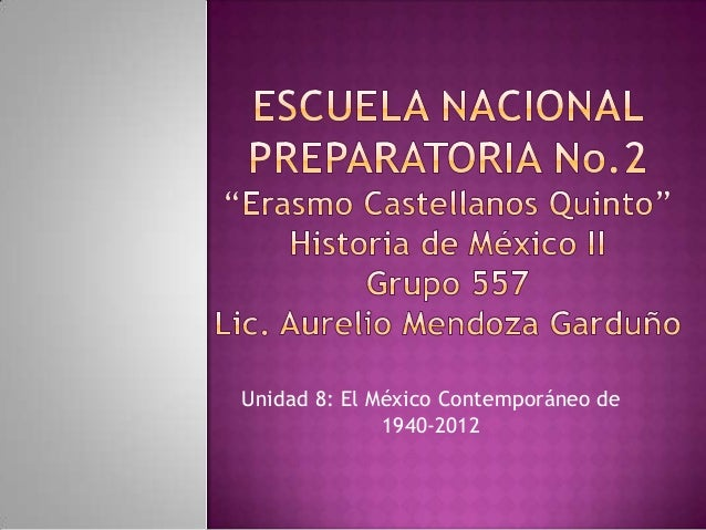 Unidad 8: El México Contemporáneo de              1940-2012