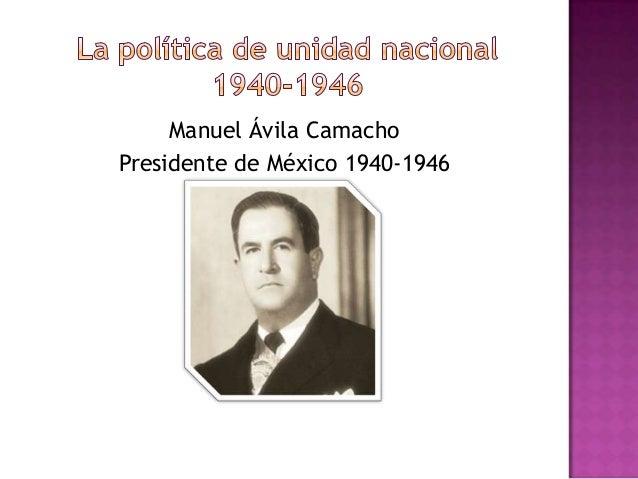 Manuel Ávila CamachoPresidente de México 1940-1946