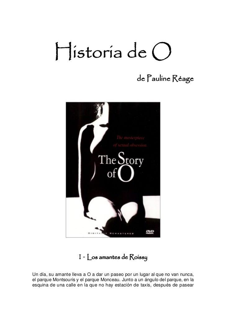 Historia de O                                                 de Pauline Réage                      I - Los amantes de Roi...