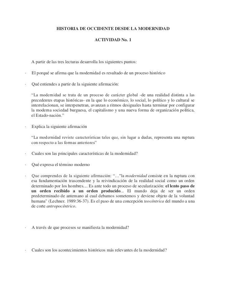 HISTORIA DE OCCIDENTE DESDE LA MODERNIDAD<br />ACTIVIDAD No. 1<br /><br />A partir de las tres lecturas desarrolla los si...