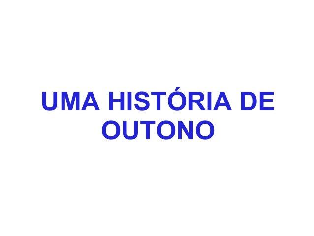 UMA HISTÓRIA DE OUTONO