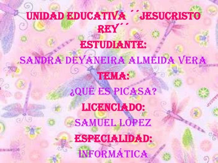 Unidad educativa ´´Jesucristo              Rey´´           Estudiante:Sandra Deyaneira Almeida Vera              Tema:    ...