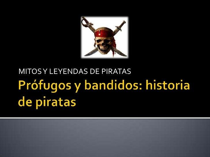 MITOS Y LEYENDAS DE PIRATAS