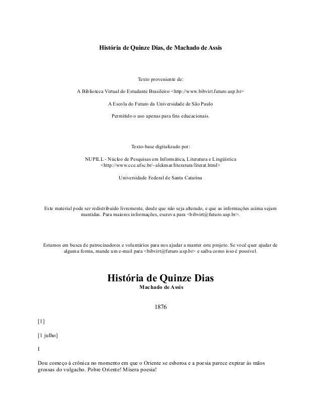 História de Quinze Dias, de Machado de Assis  Texto proveniente de: A Biblioteca Virtual do Estudante Brasileiro <http://w...