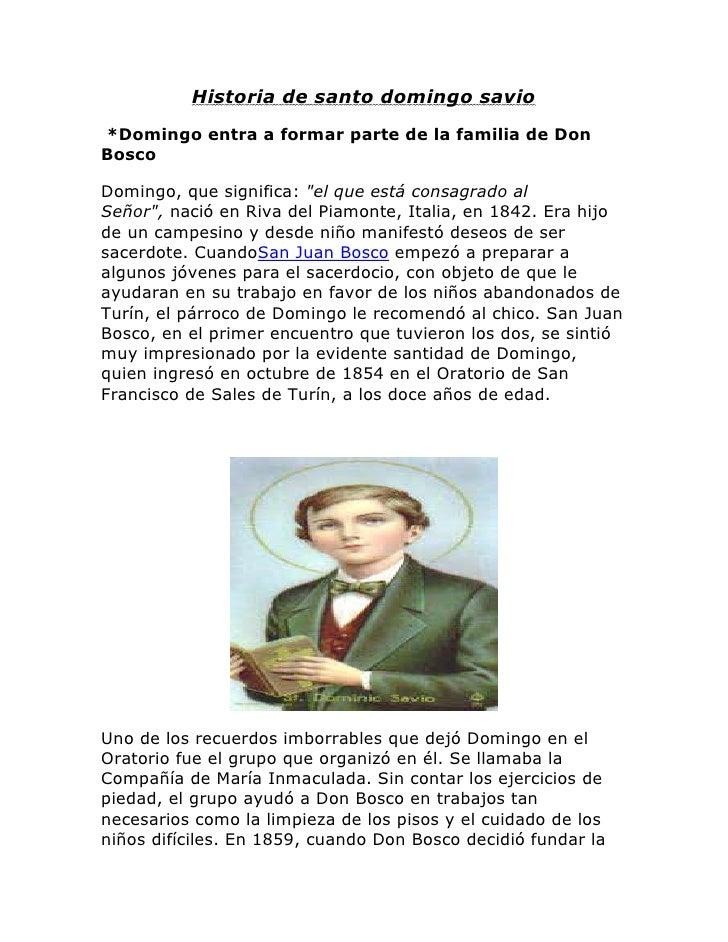"""Historia de santo domingo savio*Domingo entra a formar parte de la familia de DonBoscoDomingo, que significa: """"el que está..."""