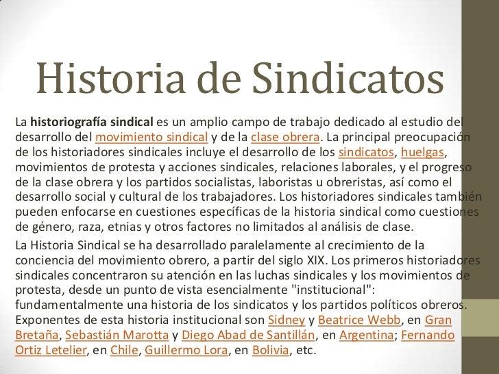 Historia de Sindicatos<br />La historiografía sindical es un amplio campo de trabajo dedicado al estudio del desarrollo de...