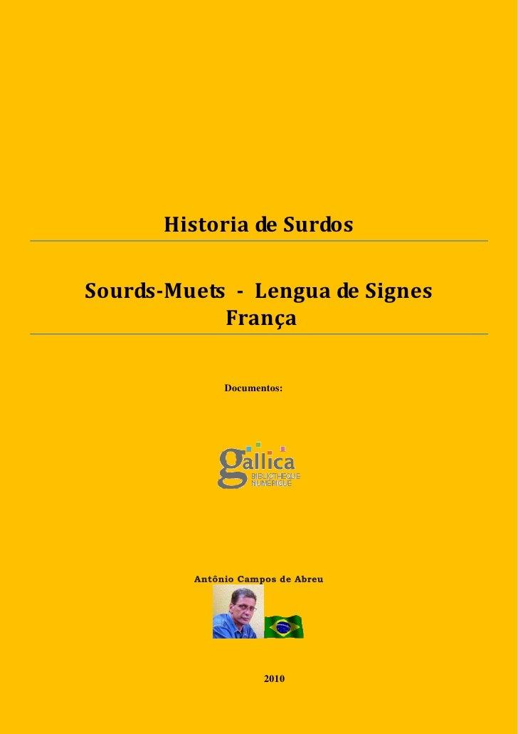 Historia de Surdos  Sourds-Muets - Lengua de Signes             França                Documentos:              Antônio Cam...