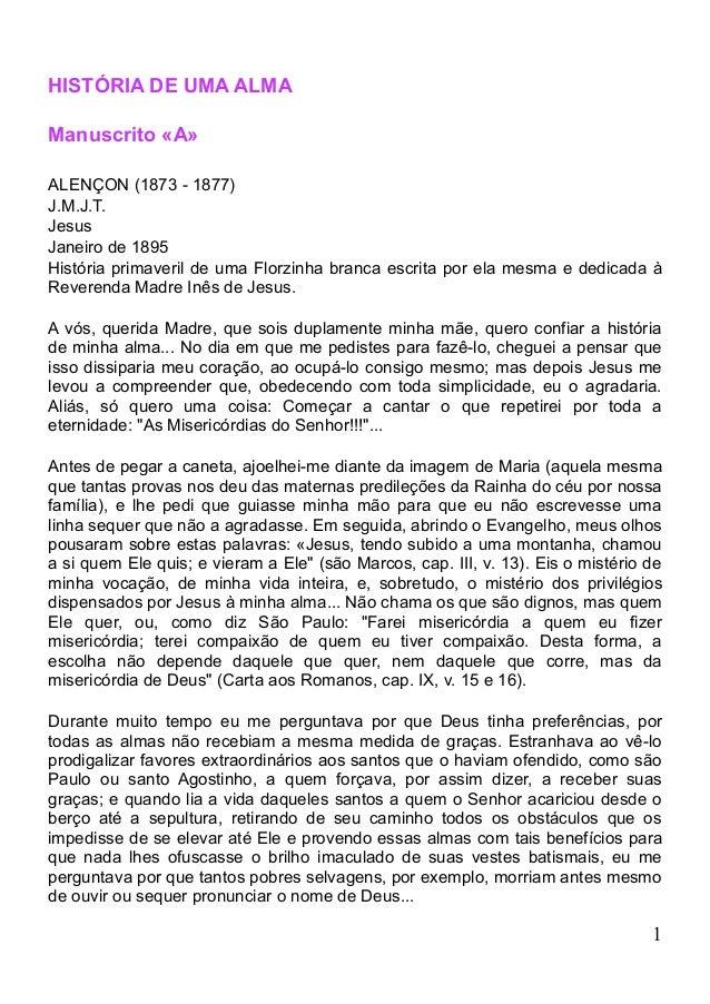 HISTÓRIA DE UMA ALMAManuscrito «A»ALENÇON (1873 - 1877)J.M.J.T.JesusJaneiro de 1895História primaveril de uma Florzinha br...