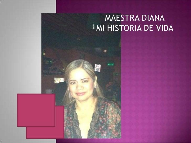 MAESTRA DIANAMI HISTORIA DE VIDA