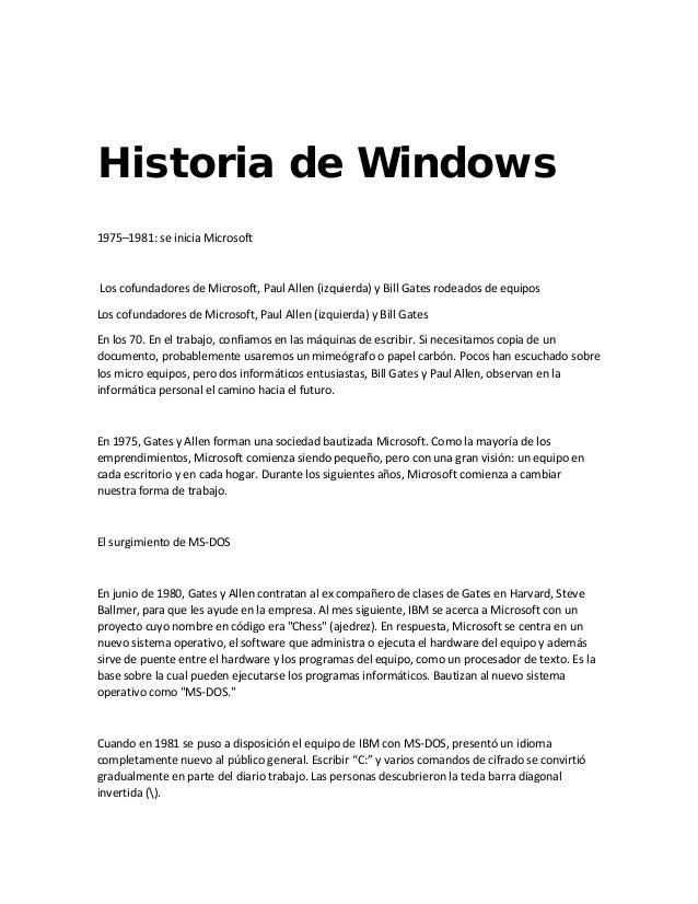Historia de Windows 1975–1981: se inicia Microsoft  Los cofundadores de Microsoft, Paul Allen (izquierda) y Bill Gates rod...