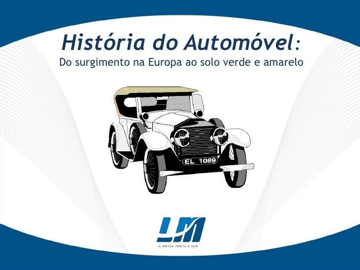 História do Automóvel:Do surgimento na Europa ao solo verde e amarelo