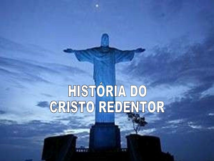 HISTÓRIA DO CRISTO REDENTOR