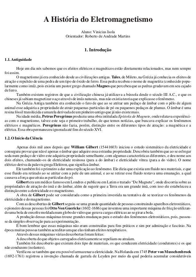 Aluno: Vinicius Isola Orientador: Roberto de Andrade Martins 1. Introdução 1.1.Antiguidade Hoje em dia nós sabemos que os ...