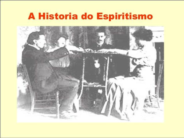 A Historia do Espiritismo