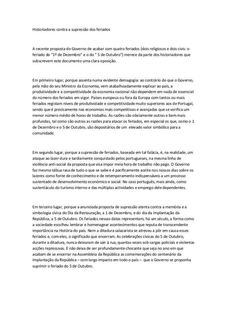 Historiadores contra a supressão dos feriadosA recente proposta do Governo de acabar com quatro feriados (dois religiosos ...