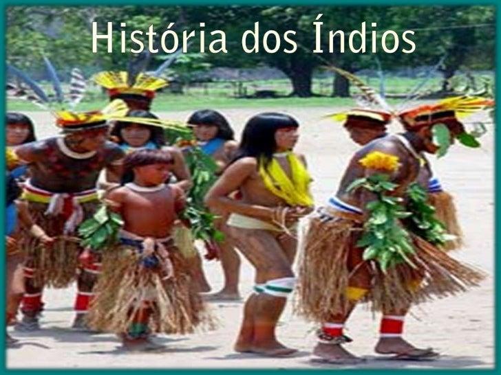 História dos Índios<br />