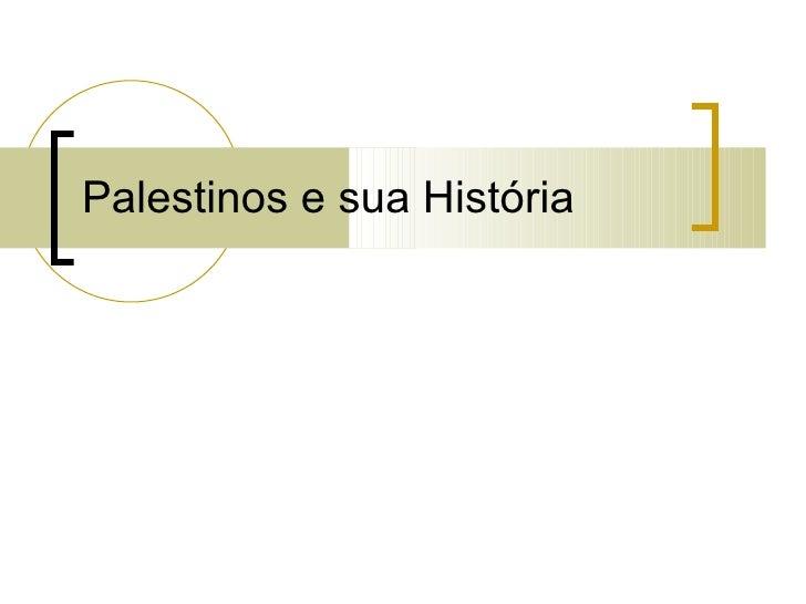 Palestinos e sua História