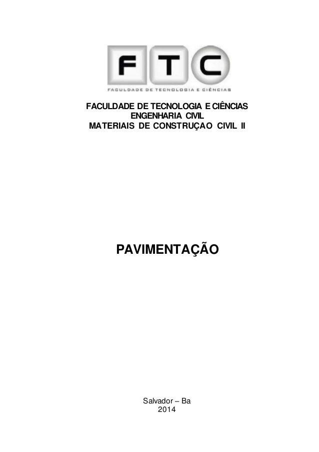 FACULDADE DE TECNOLOGIA E CIÊNCIAS ENGENHARIA CIVIL MATERIAIS DE CONSTRUÇAO CIVIL II PAVIMENTAÇÃO Salvador – Ba 2014