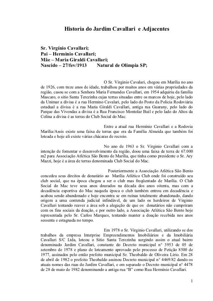 Historia do Jardim Cavallari e AdjacentesSr. Virgínio Cavallari;Pai – Herminio Cavallari;Mãe – Maria Giraldi Cavallari;Nas...