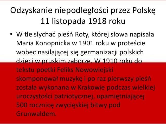 Odzyskanie niepodległości przez Polskę 11 listopada 1918 roku • W tle słychad pieśo Roty, której słowa napisała Maria Kono...