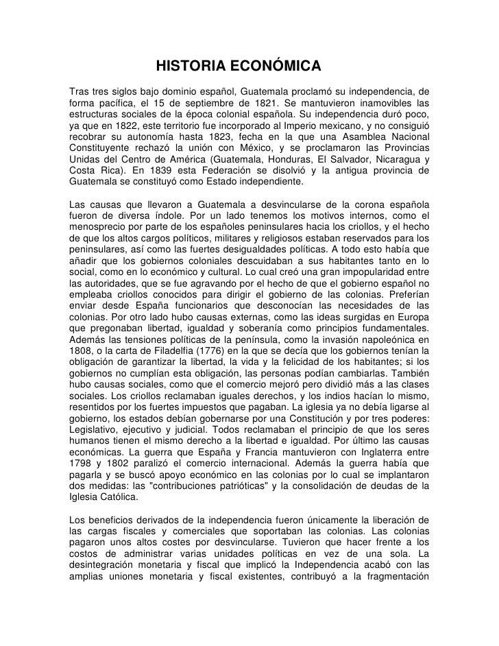 HISTORIA ECONÓMICATras tres siglos bajo dominio español, Guatemala proclamó su independencia, deforma pacífica, el 15 de s...