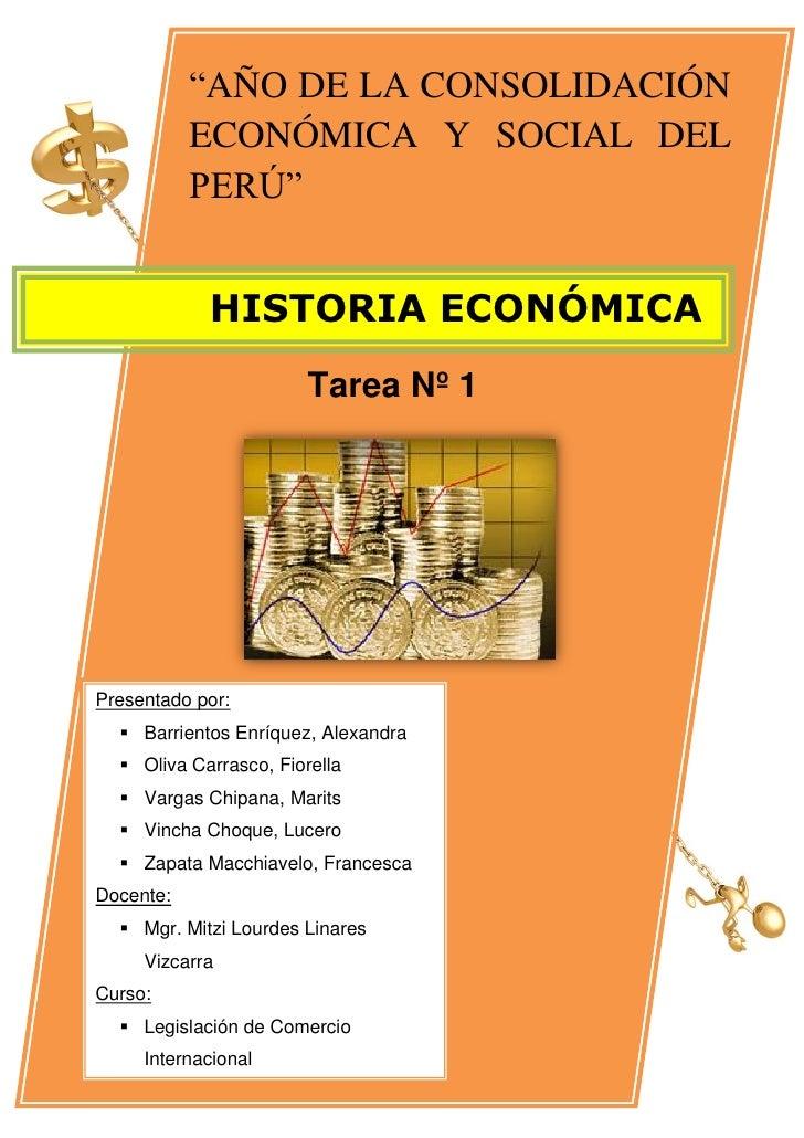 """""""AÑO DE LA CONSOLIDACIÓN           ECONÓMICA Y SOCIAL DEL                    11           PERÚ""""            HISTORIA ECONÓM..."""