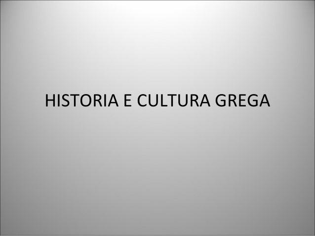 HISTORIA E CULTURA GREGA