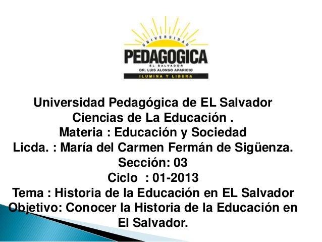 Universidad Pedagógica de EL Salvador           Ciencias de La Educación .         Materia : Educación y SociedadLicda. : ...