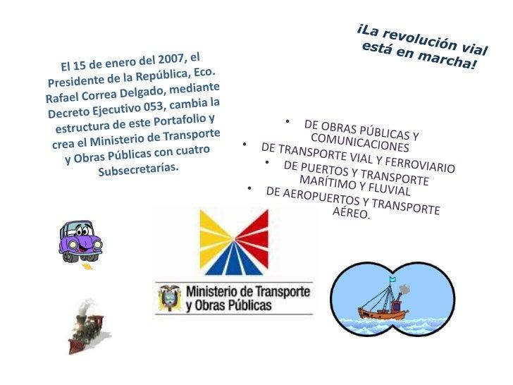 ¡La revolución vial está en marcha!<br />El 15 de enero del 2007, el Presidente de la República, Eco. Rafael Correa Delgad...