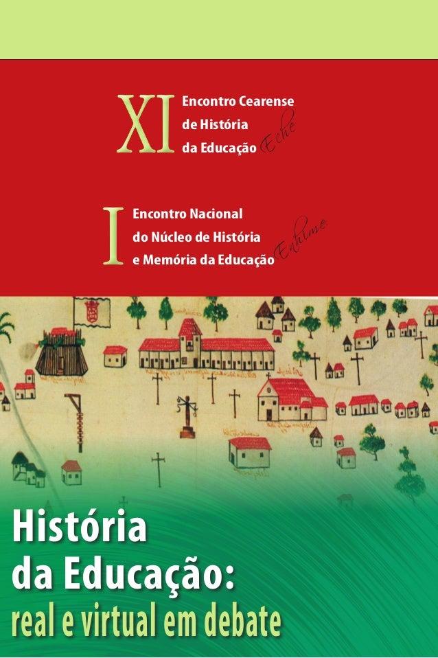 Encontro Cearense de História da Educação  Encontro Nacional do Núcleo de História e Memória da Educação  História da Educ...