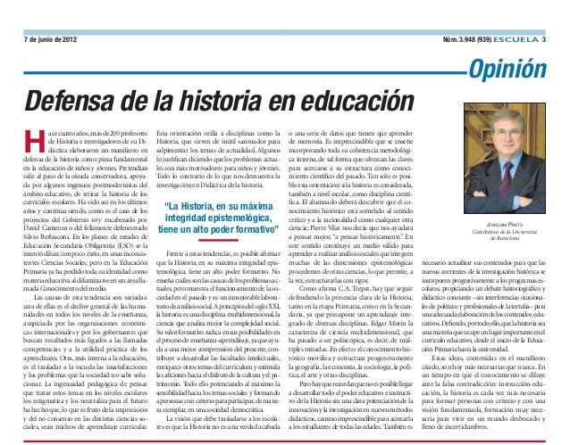 Núm. 3.948 (939) ESCUELA 3  7 de junio de 2012  Opinión  Defensa de la historia en educación  H  ace cuatro años, más de 2...