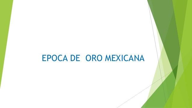 EPOCA DE ORO MEXICANA