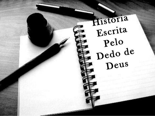 História Escrita Pelo Dedo de Deus