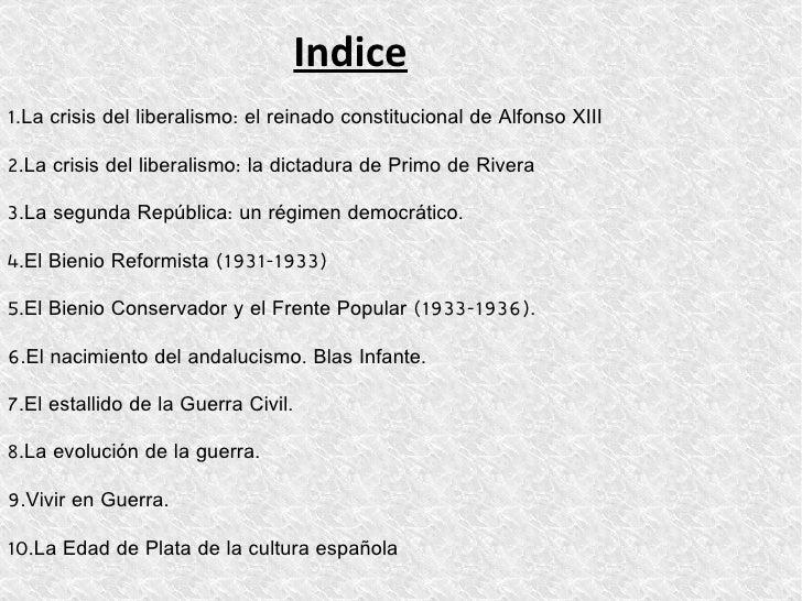 Indice1.La crisis del liberalismo: el reinado constitucional de Alfonso XIII2.La crisis del liberalismo: la dictadura de P...