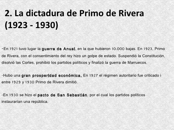 2. La dictadura de Primo de Rivera (1923 - 1930)-En 1921 tuvo lugar la guerra de Anual, en la que hubieron 10.000 bajas. E...