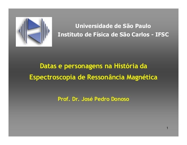 Universidade de São Paulo        Instituto de Física de São Carlos - IFSC   Datas e personagens na História daEspectroscop...