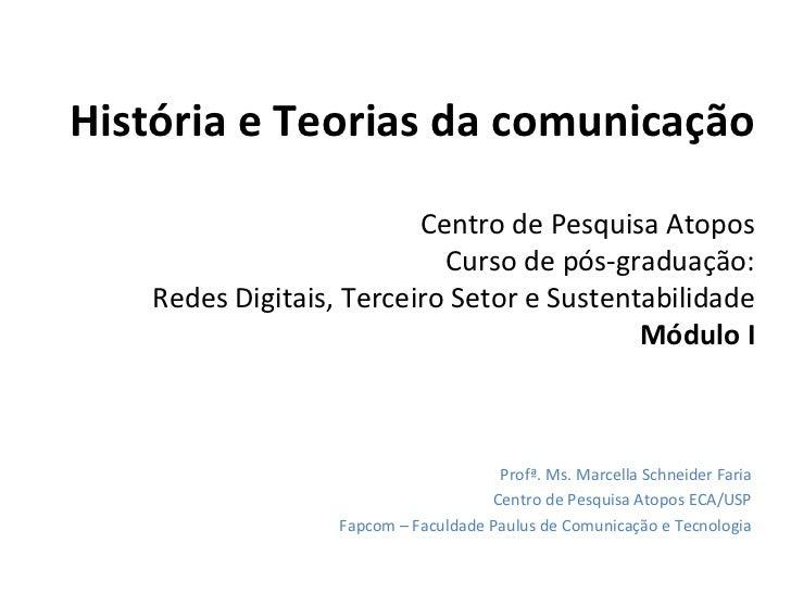 História e Teorias da comunicação                         Centro de Pesquisa Atopos                           Curso de pós...