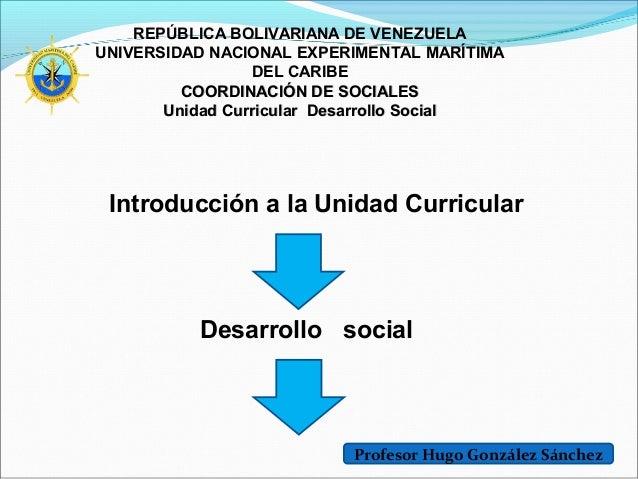 REPÚBLICA BOLIVARIANA DE VENEZUELA UNIVERSIDAD NACIONAL EXPERIMENTAL MARÍTIMA DEL CARIBE COORDINACIÓN DE SOCIALESCOORDINAC...