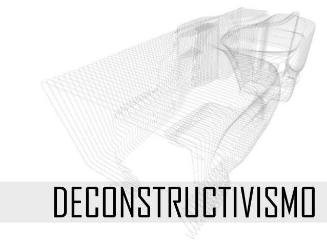 DECONSTRUCTIVISMO