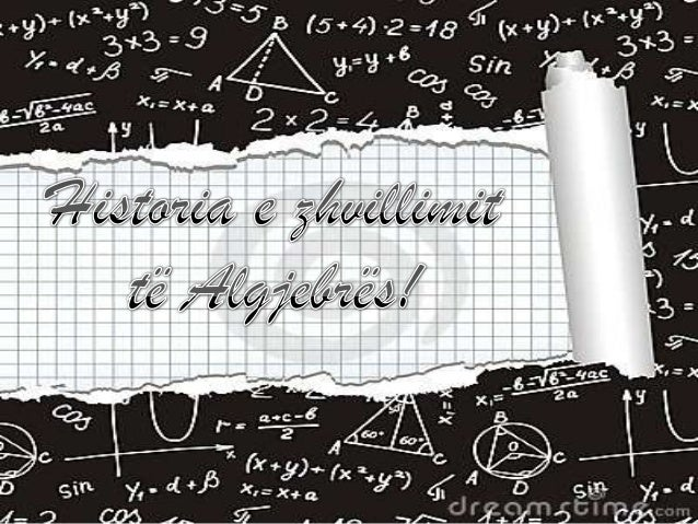  Algjebra ve ne perdorim simbolet, zakonishtgermat siç janë x dhe y, për te paraqitur madhësite panjohura ose te paspecif...