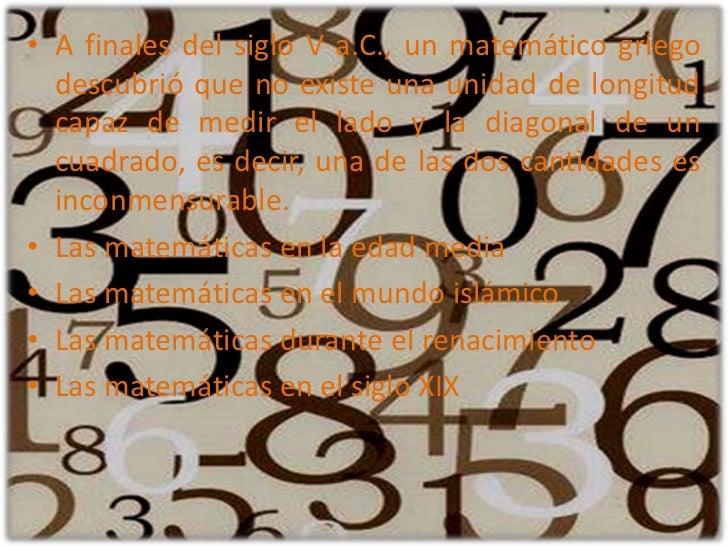 A finales del siglo V a.C., un matemático griego descubrió que no existe una unidad de longitud capaz de medir el lado y l...