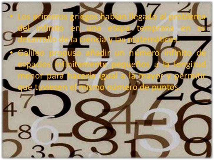 Los primeros griegos habían llegado al problema del infinito en una etapa temprana en su desarrollo de la ciencia y las ma...