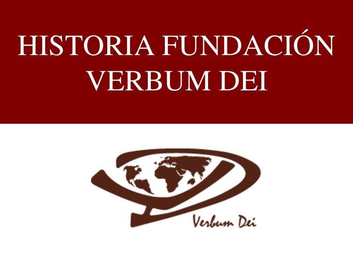 HISTORIA FUNDACIÓN    VERBUM DEI
