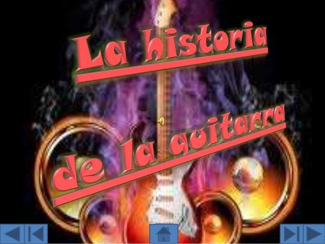 ORIGEN Los orígenes y evolución de la guitarra no están demasiado claros, ya que numerosos instrumentos similares eran uti...