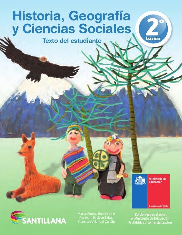 Historia, Geografía  y Ciencias Sociales  2º  Texto del estudiante básico  Edición especial para  el Ministerio de Educaci...